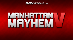 Manhattan Mayhem V (8/17/13) Review