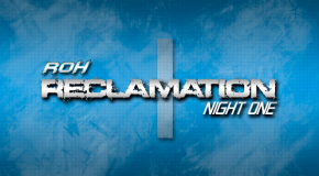 Reclamation: Night One (7/12/13) Review