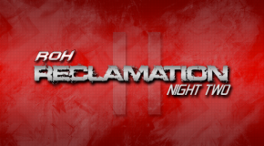 Reclamation: Night Two (7/13/13) Review