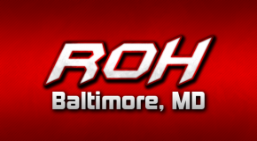 ROH in Baltimore, MD (10/5/13) Results