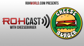 ROHCast Episode 99: Interview with Cheeseburger