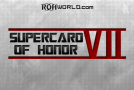 Supercard of Honor VII (4/5/13) Preview